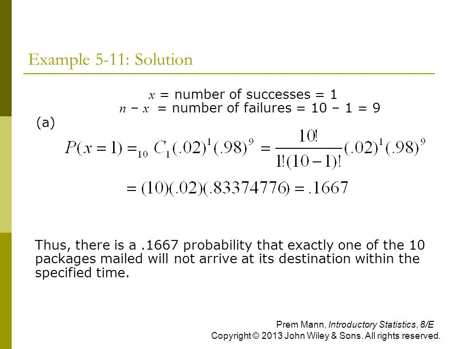 x = number of successes = 1 n – x = number of failures = 10 – 1 = 9
