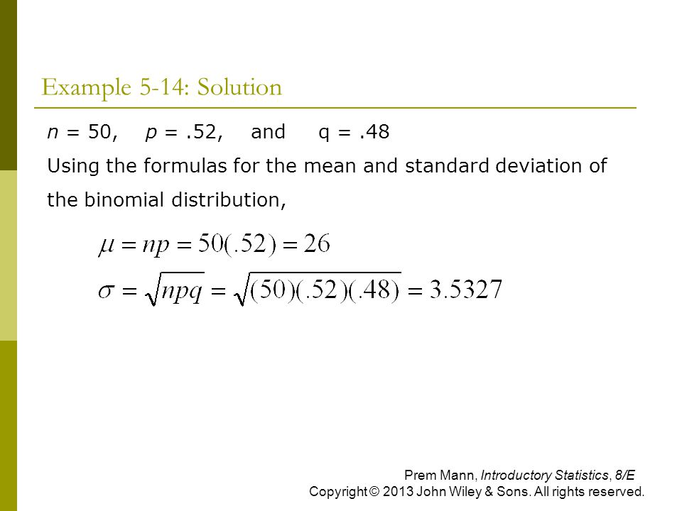 Example 5-14: Solution n = 50, p = .52, and q = .48