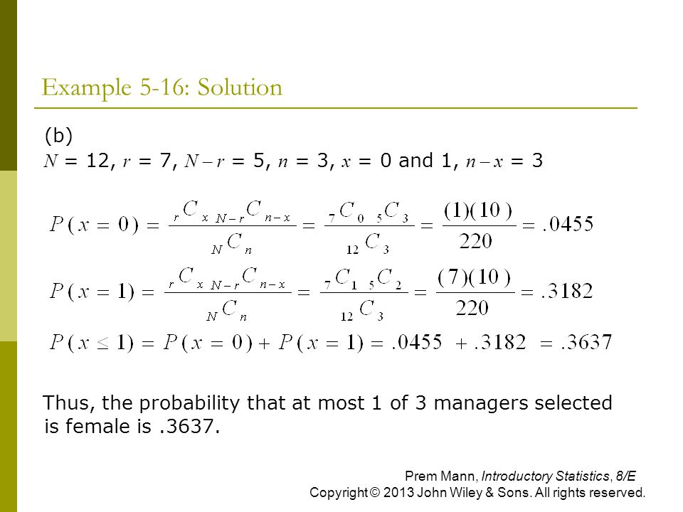 Example 5-16: Solution (b) N = 12, r = 7, N – r = 5, n = 3, x = 0 and 1, n – x = 3.
