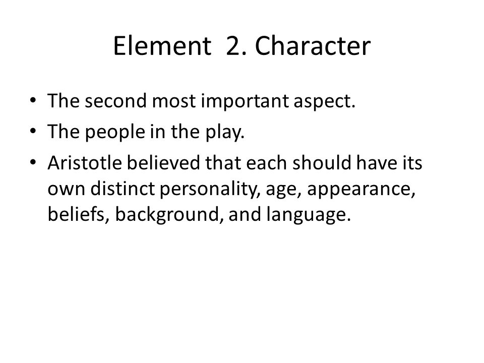 Element 2. Character The second most important aspect.
