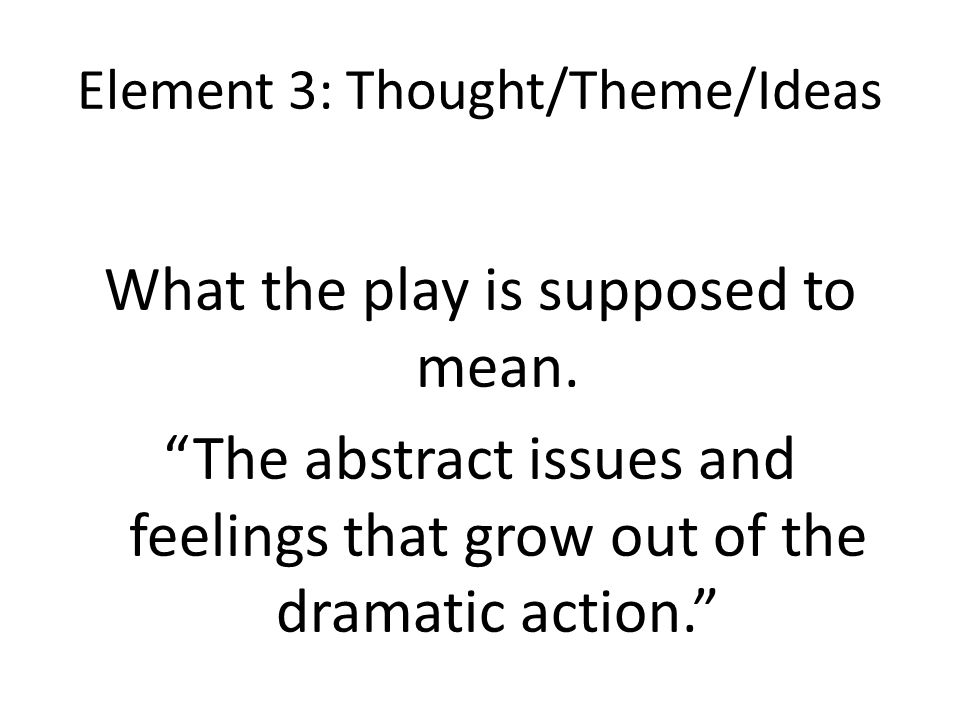 Element 3: Thought/Theme/Ideas