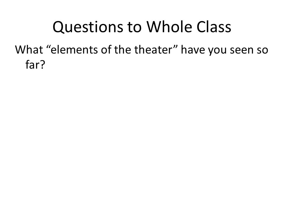 Questions to Whole Class