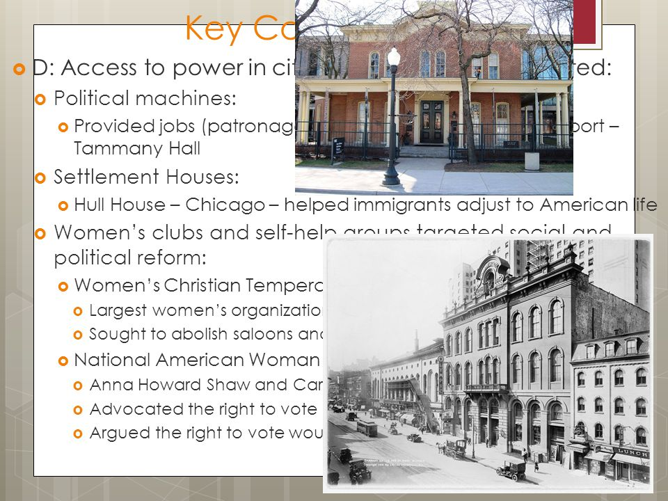 Key Concept 6.2 I D: Access to power in cities was unequally distributed: Political machines: