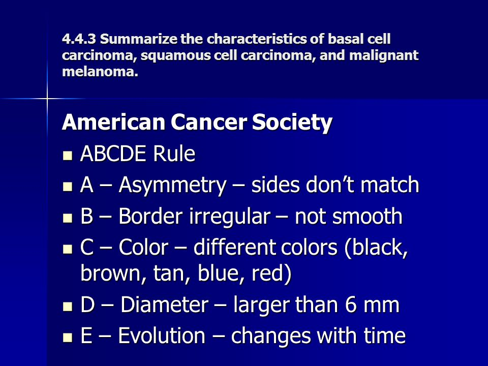 American Cancer Society ABCDE Rule A – Asymmetry – sides don't match