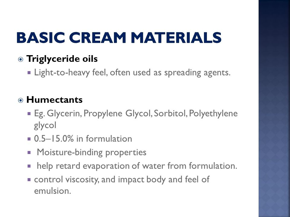 Basic cream Materials Triglyceride oils