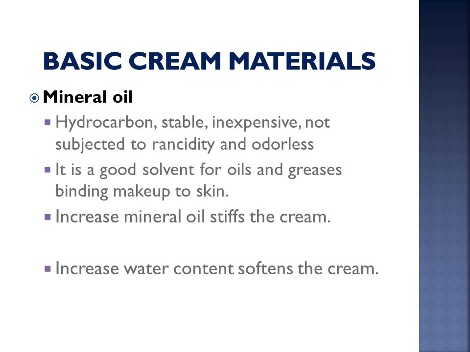 Basic cream Materials Increase mineral oil stiffs the cream.