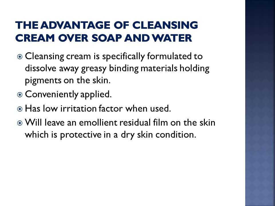 The advantage of cleansing cream over soap and water