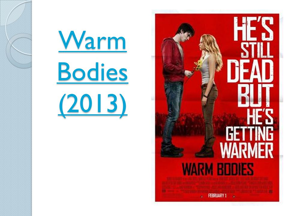 Warm Bodies (2013) http://www.youtube.com/watch v=E-VsDoCABJk