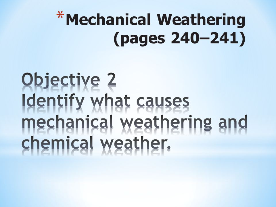 Mechanical Weathering (pages 240–241)