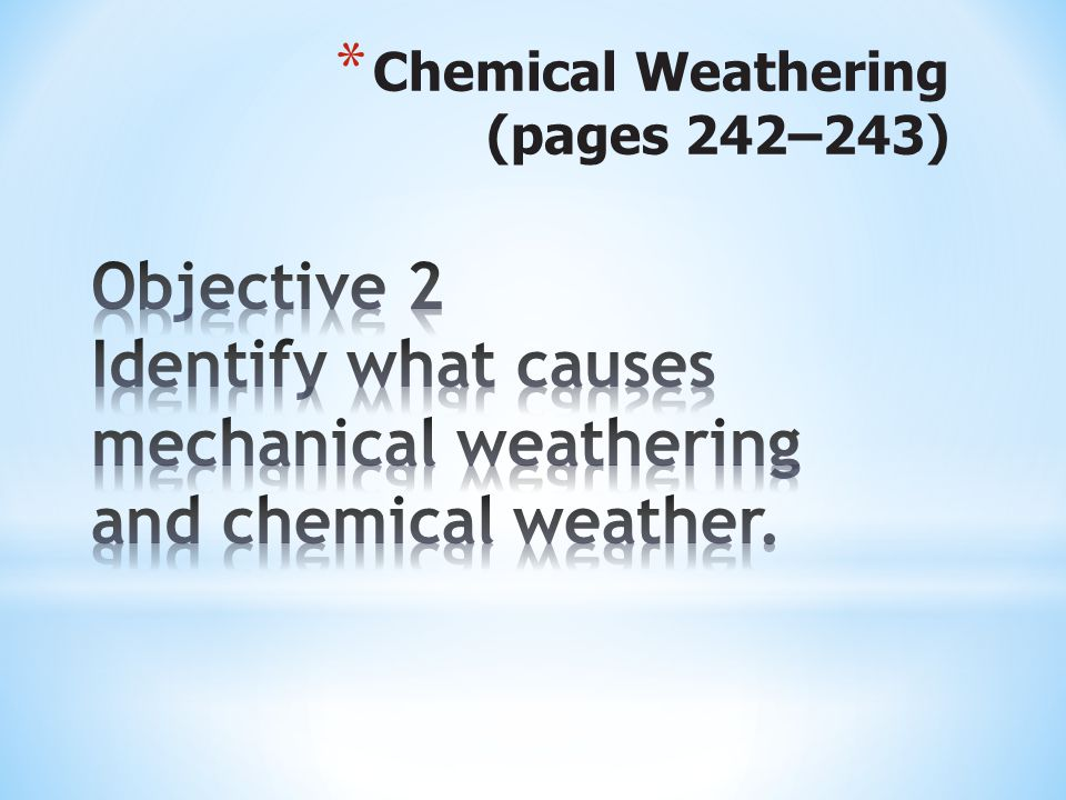 Chemical Weathering (pages 242–243)