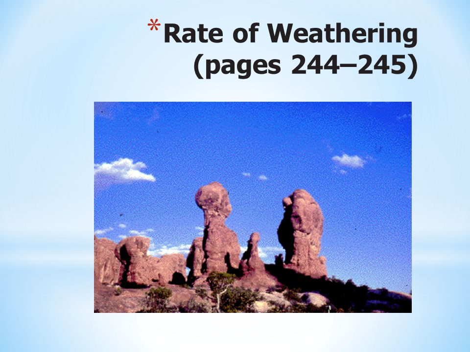 Rate of Weathering (pages 244–245)