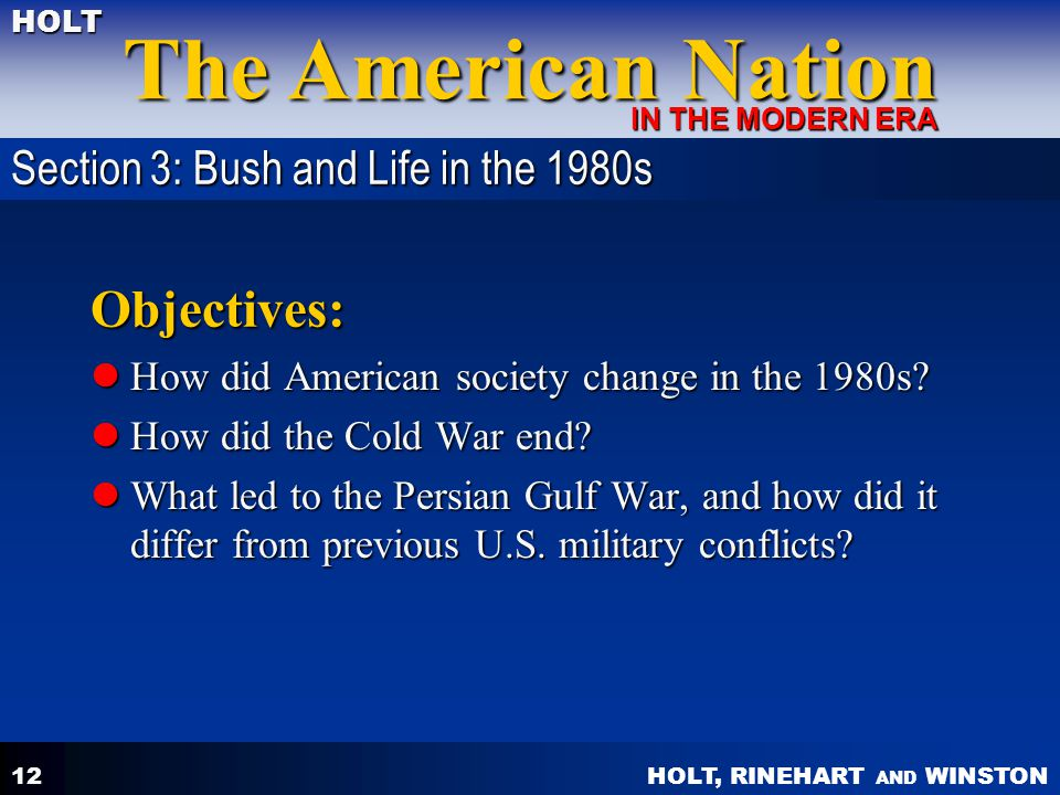 Objectives: Section 3: Bush and Life in the 1980s