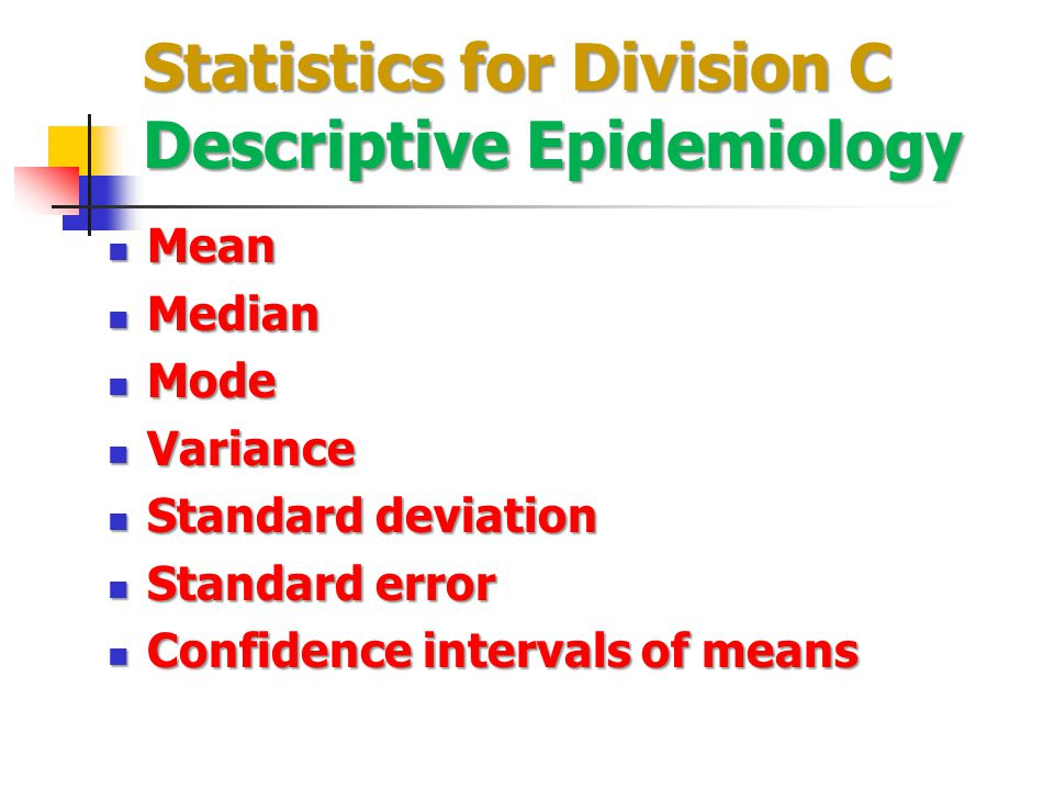 Statistics for Division C Descriptive Epidemiology