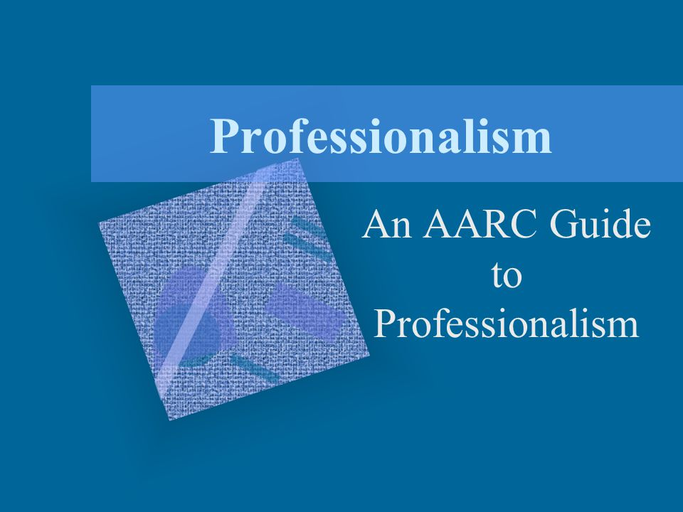 An AARC Guide to Professionalism