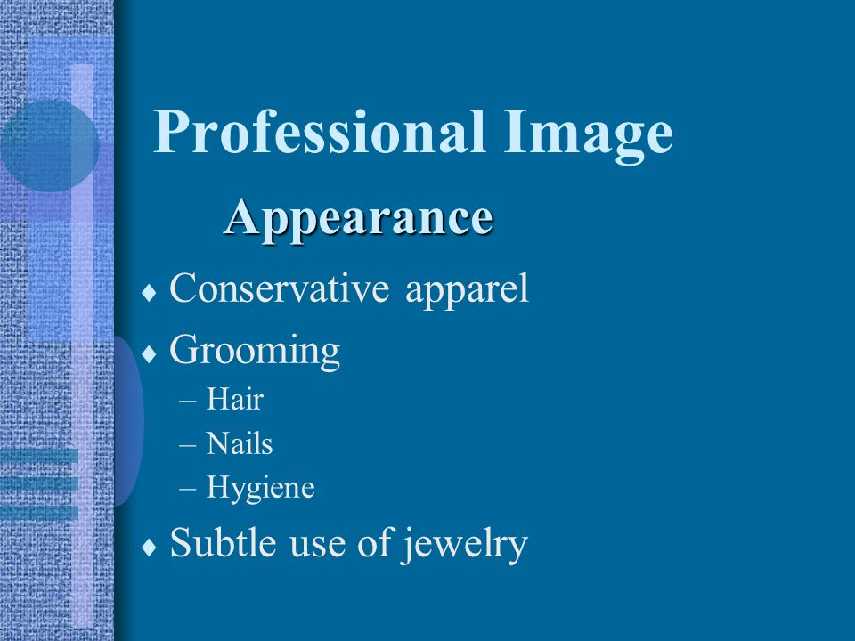 Professional Image Appearance Conservative apparel Grooming