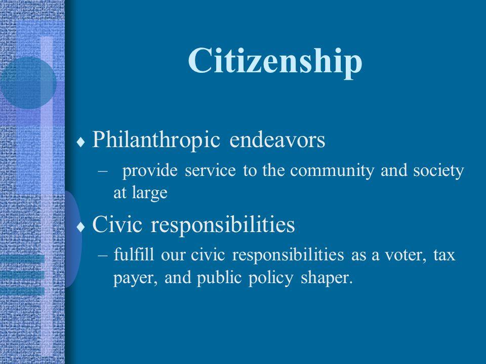 Citizenship Philanthropic endeavors Civic responsibilities
