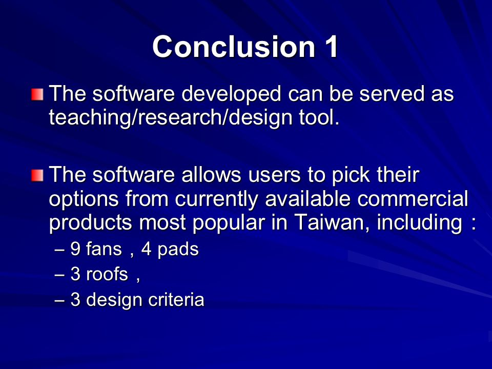 Conclusion 1 The software developed can be served as teaching/research/design tool.