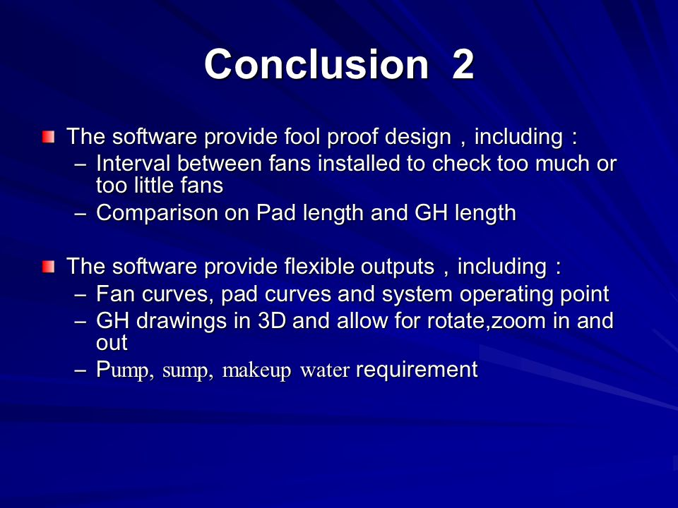 Conclusion 2 The software provide fool proof design,including: