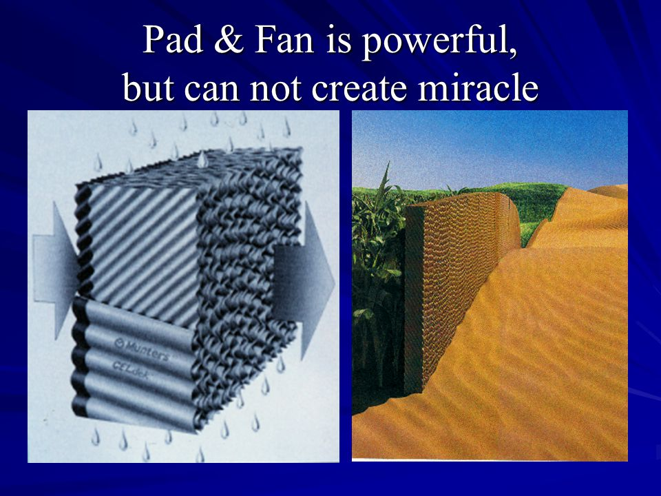Pad & Fan is powerful, but can not create miracle