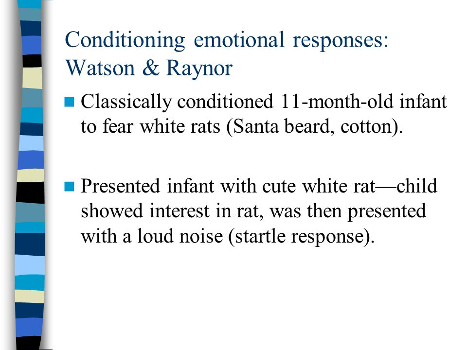 Conditioning emotional responses: Watson & Raynor