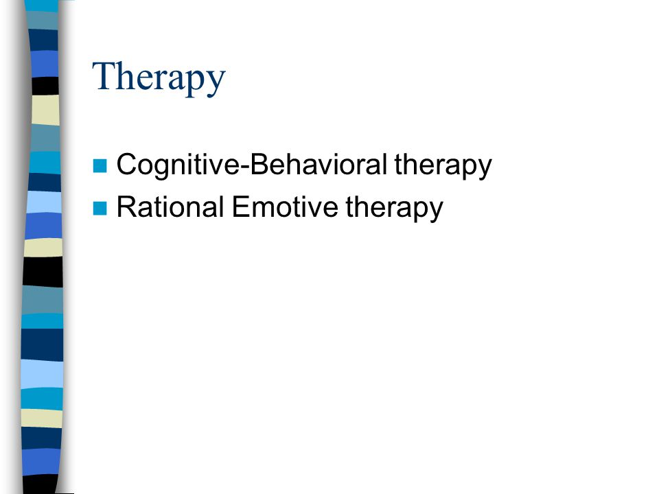 Therapy Cognitive-Behavioral therapy Rational Emotive therapy
