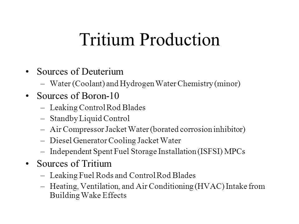 Tritium Production Sources of Deuterium Sources of Boron-10