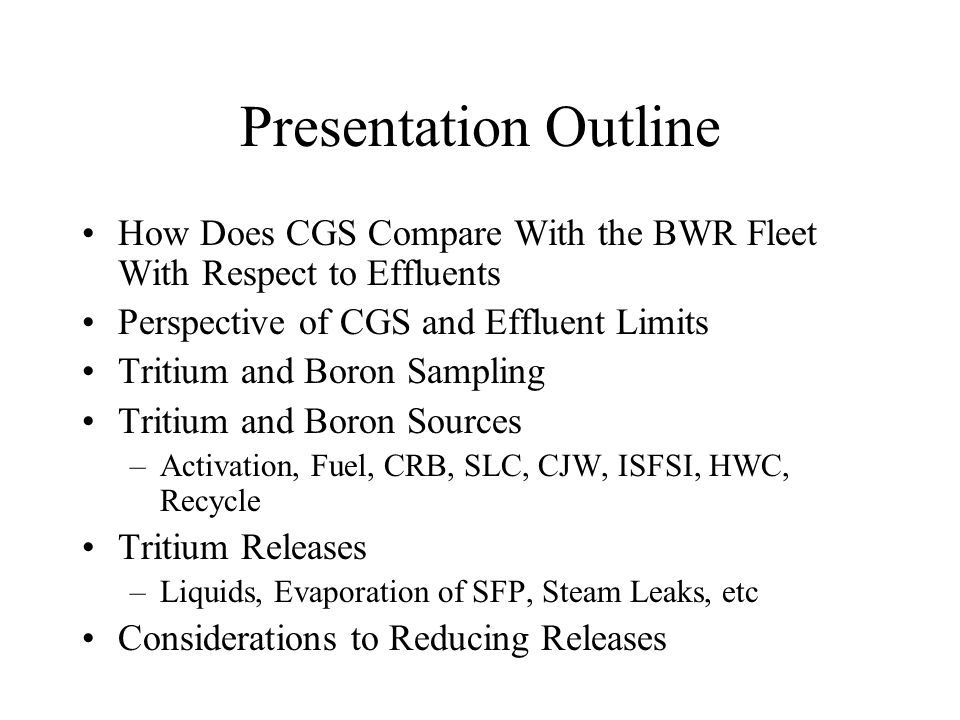 Presentation Outline How Does CGS Compare With the BWR Fleet With Respect to Effluents. Perspective of CGS and Effluent Limits.