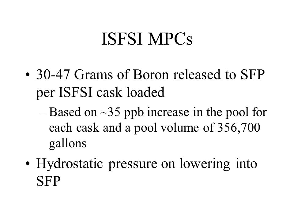 ISFSI MPCs 30-47 Grams of Boron released to SFP per ISFSI cask loaded