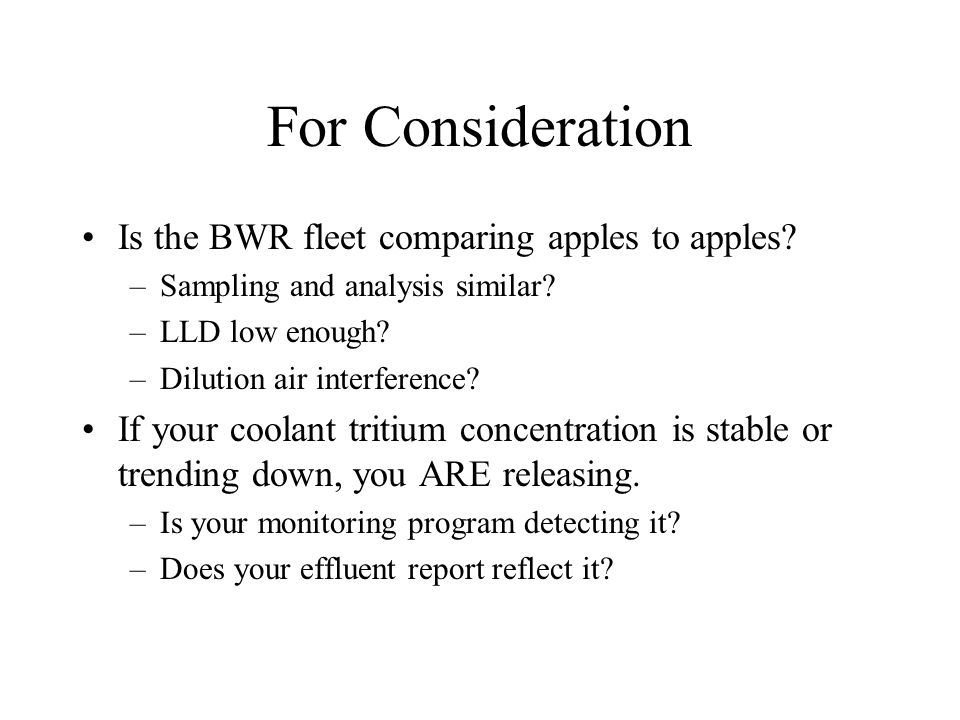 For Consideration Is the BWR fleet comparing apples to apples