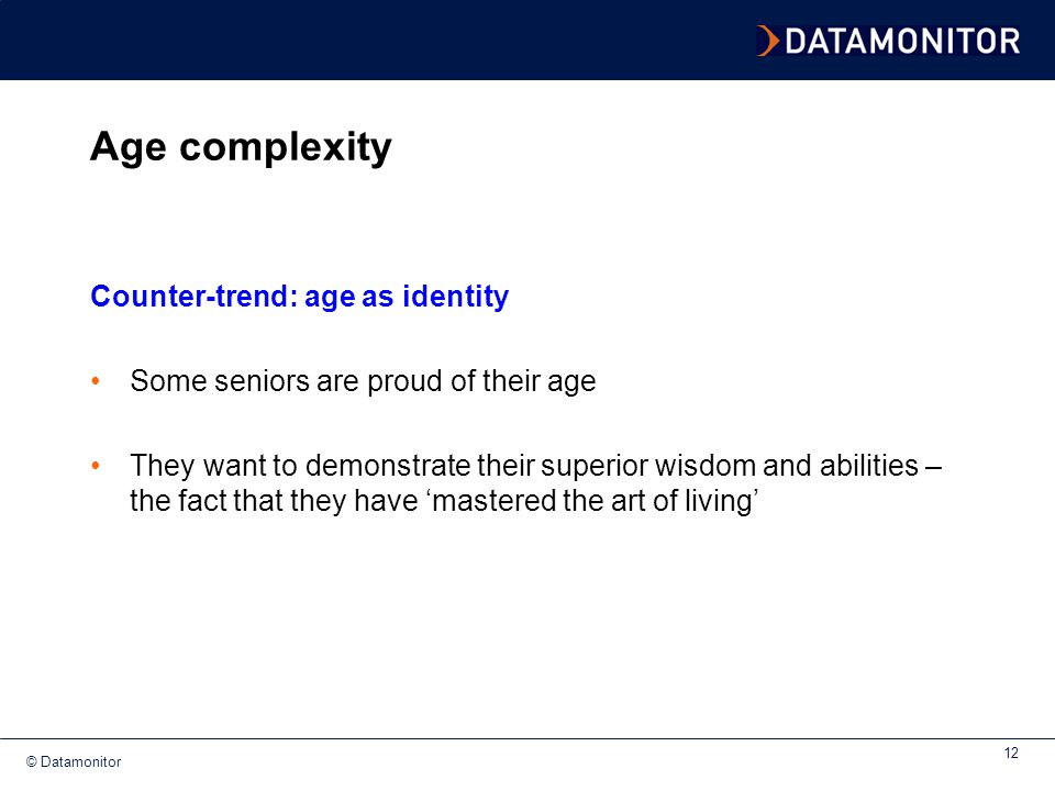 Age complexity Counter-trend: age as identity