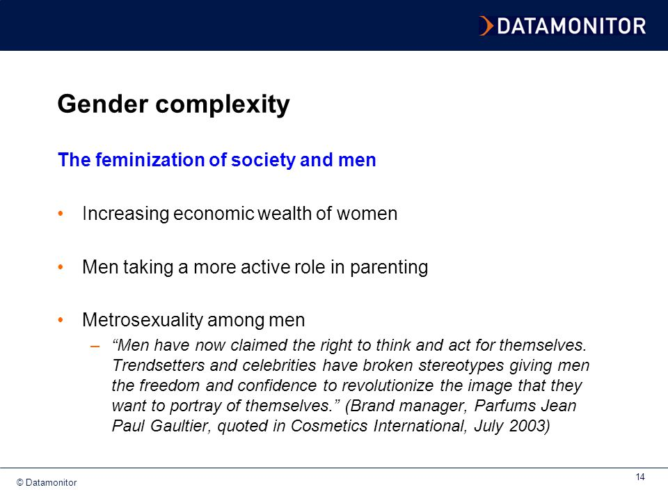 Gender complexity The feminization of society and men