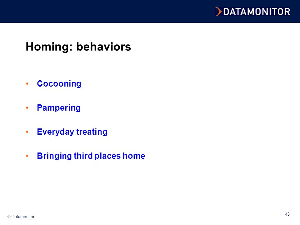 Homing: behaviors Cocooning Pampering Everyday treating