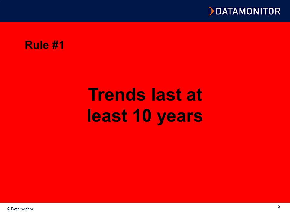 Trends last at least 10 years