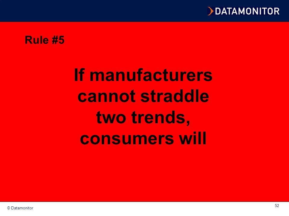 If manufacturers cannot straddle two trends, consumers will