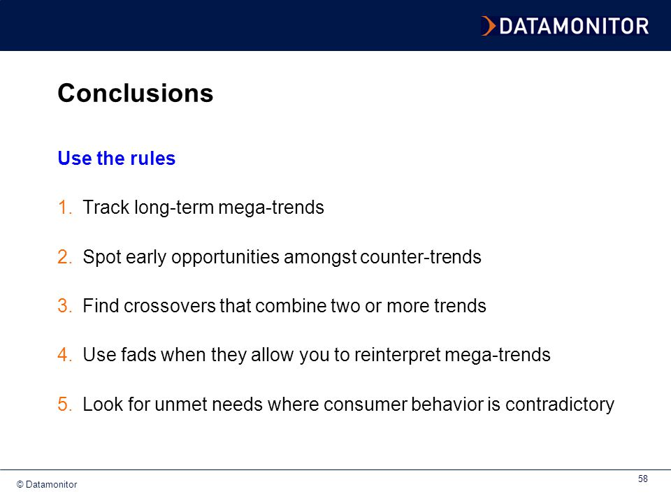 Conclusions Use the rules Track long-term mega-trends