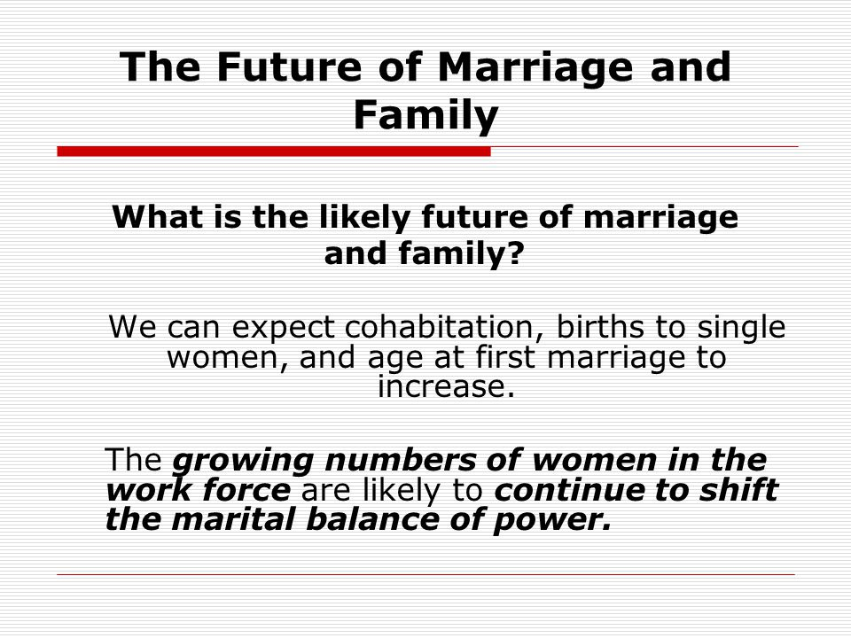 The Future of Marriage and Family