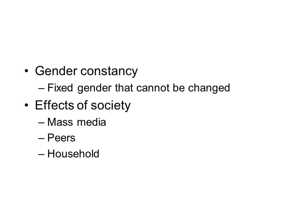 Gender constancy Effects of society