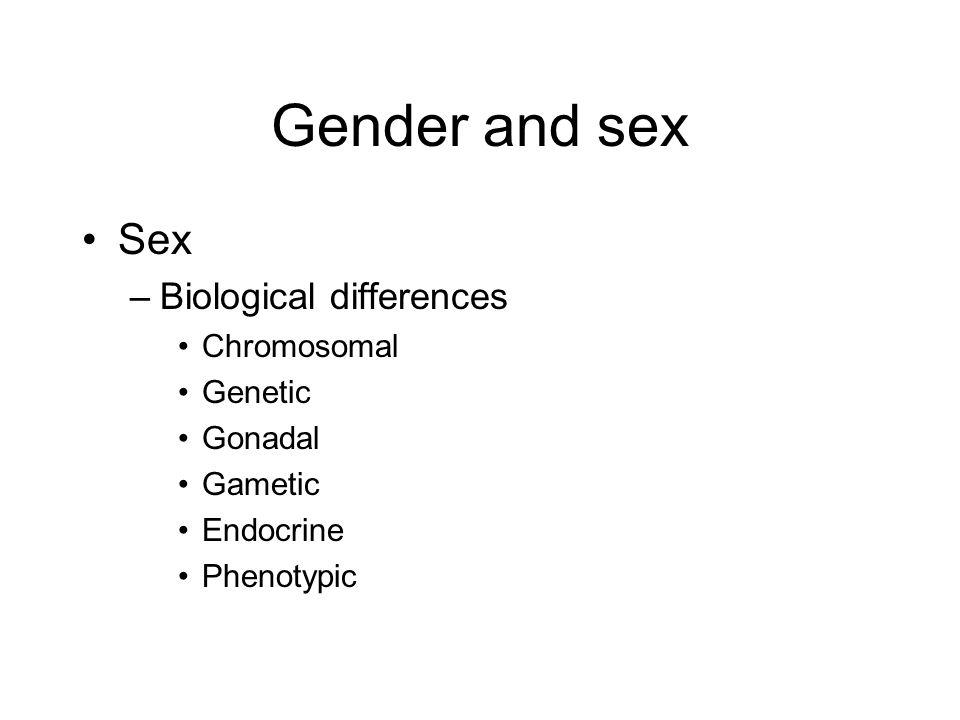 Gender and sex Sex Biological differences Chromosomal Genetic Gonadal