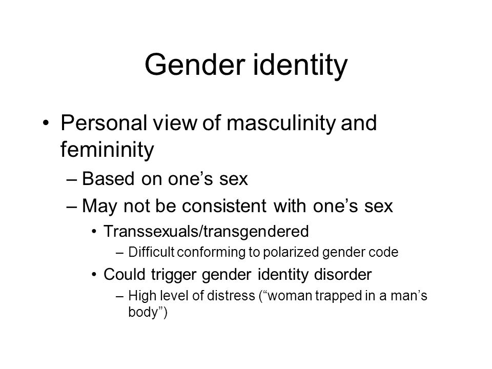 Gender identity Personal view of masculinity and femininity
