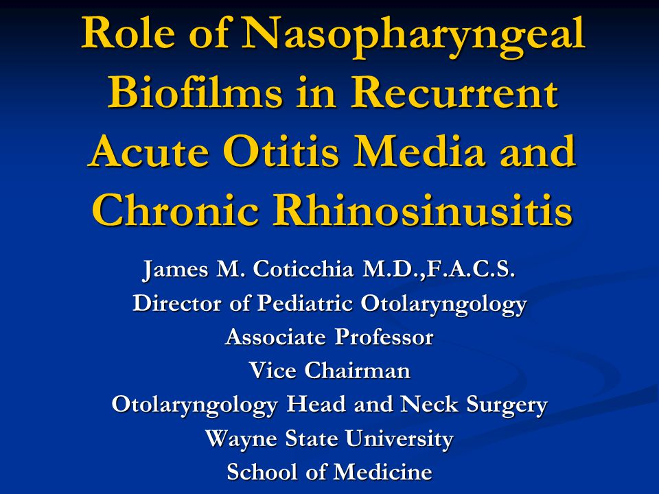 Role of Nasopharyngeal Biofilms in Recurrent Acute Otitis Media and Chronic Rhinosinusitis