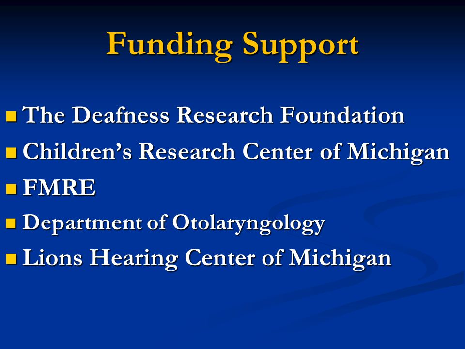 Funding Support The Deafness Research Foundation