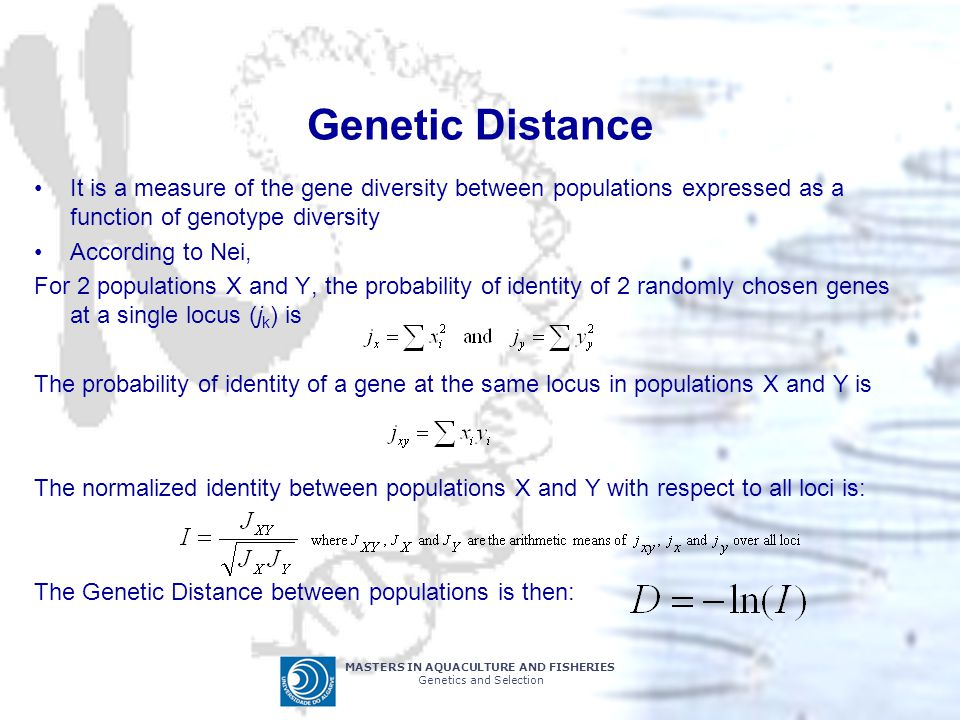 Genetic Distance It is a measure of the gene diversity between populations expressed as a function of genotype diversity.