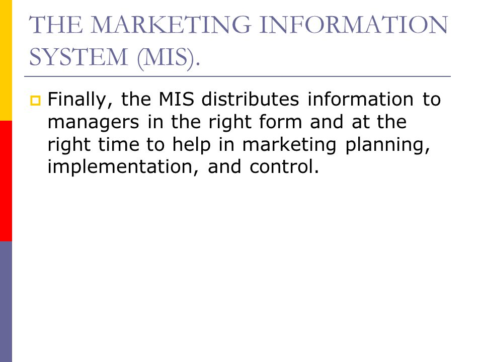THE MARKETING INFORMATION SYSTEM (MIS).