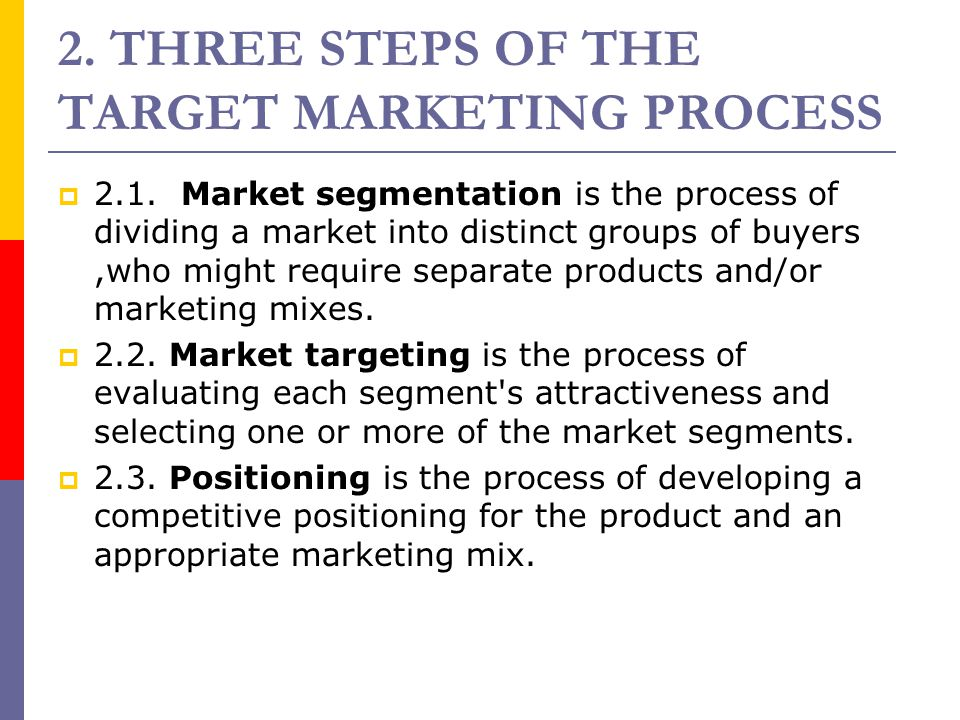 2. THREE STEPS OF THE TARGET MARKETING PROCESS