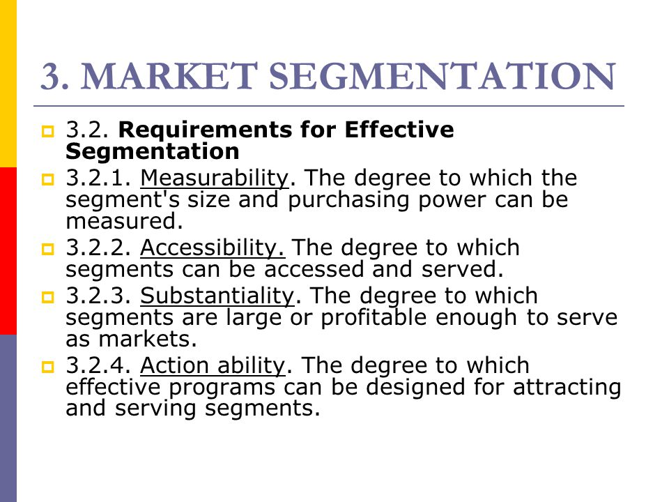 3. MARKET SEGMENTATION 3.2. Requirements for Effective Segmentation