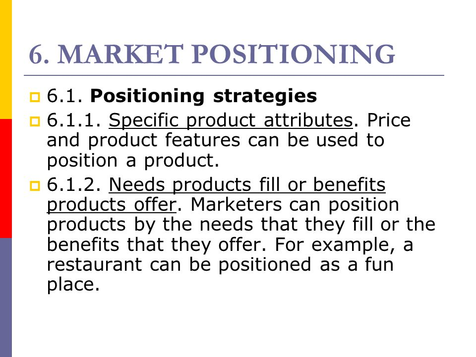 6. MARKET POSITIONING 6.1. Positioning strategies