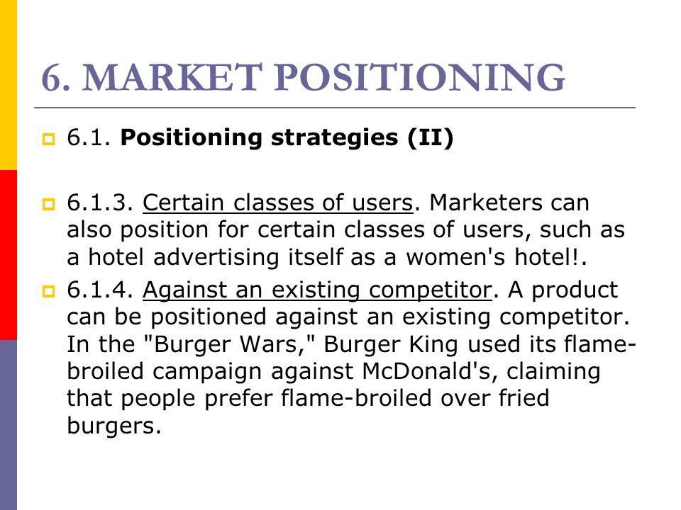 6. MARKET POSITIONING 6.1. Positioning strategies (II)