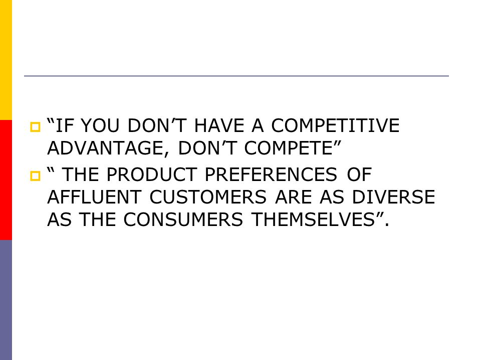 IF YOU DON'T HAVE A COMPETITIVE ADVANTAGE, DON'T COMPETE