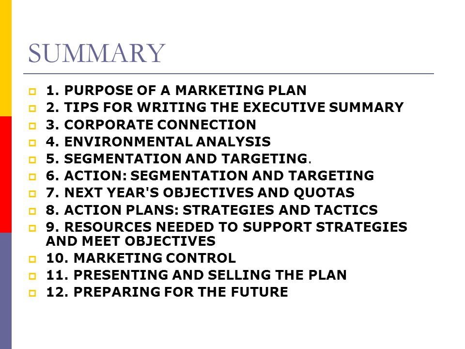 SUMMARY 1. PURPOSE OF A MARKETING PLAN