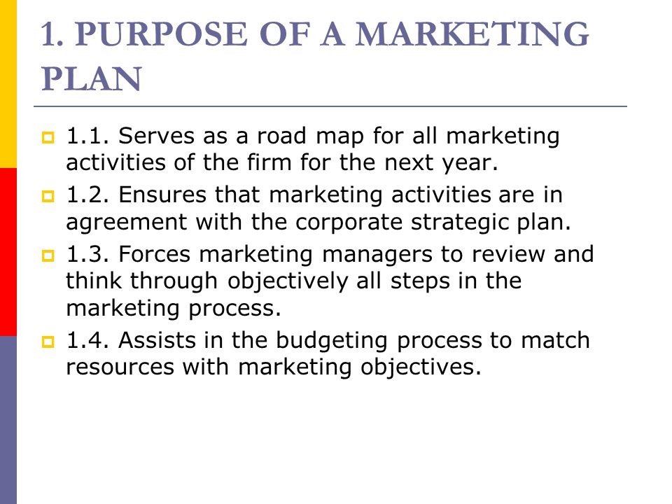 1. PURPOSE OF A MARKETING PLAN